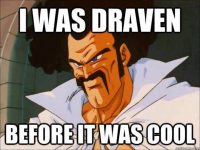 I was draven before it was cool
